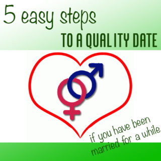 Five Easy Steps to a Quality Date