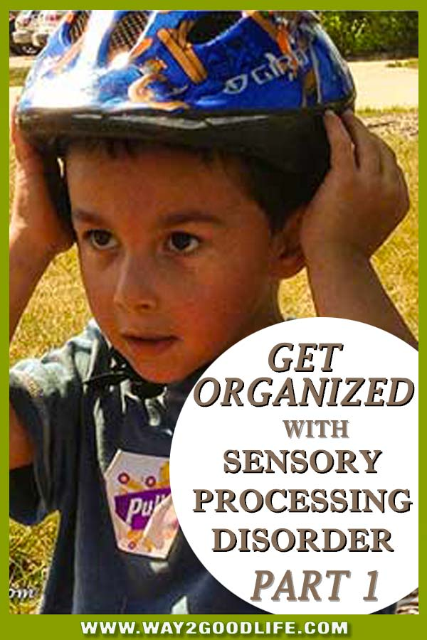 Sensory Processing Disorder and how to keep your child organized - part 1 of 3