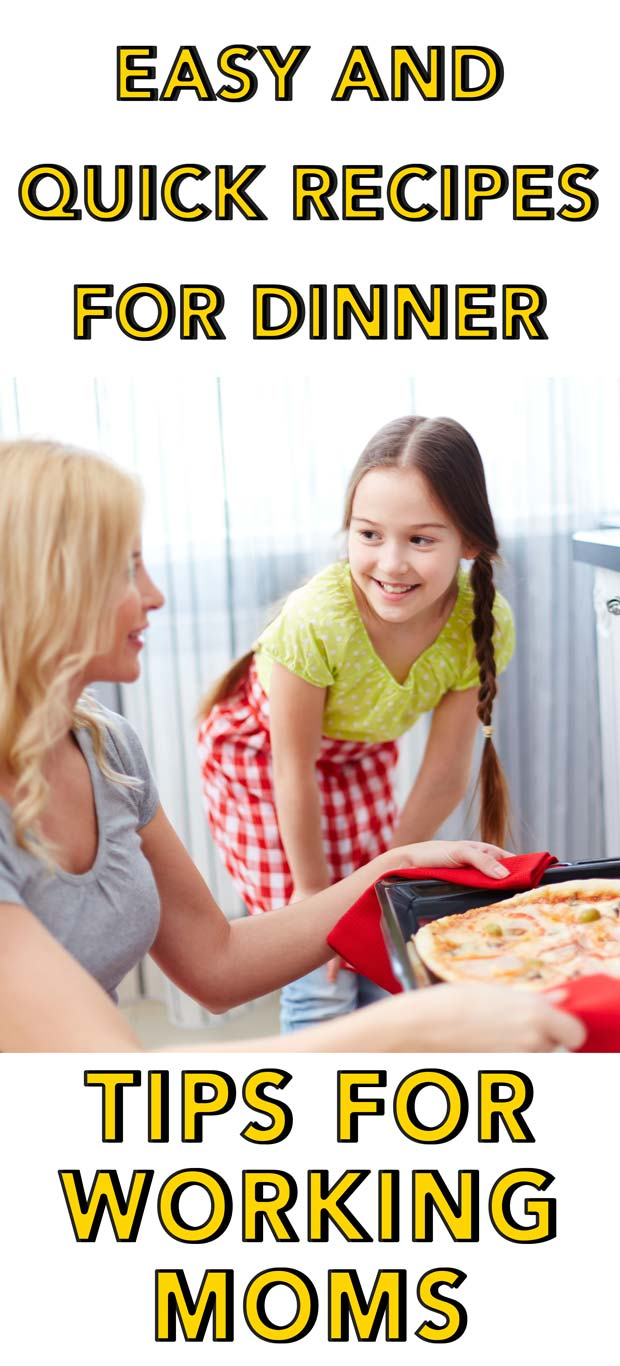 Easy And Quick Recipes For Dinner Tips For Busy Moms