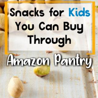 Kids Snacks You Can Buy Through Amazon Pantry