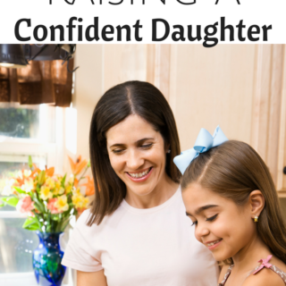 Raising A Strong Confident Daughter