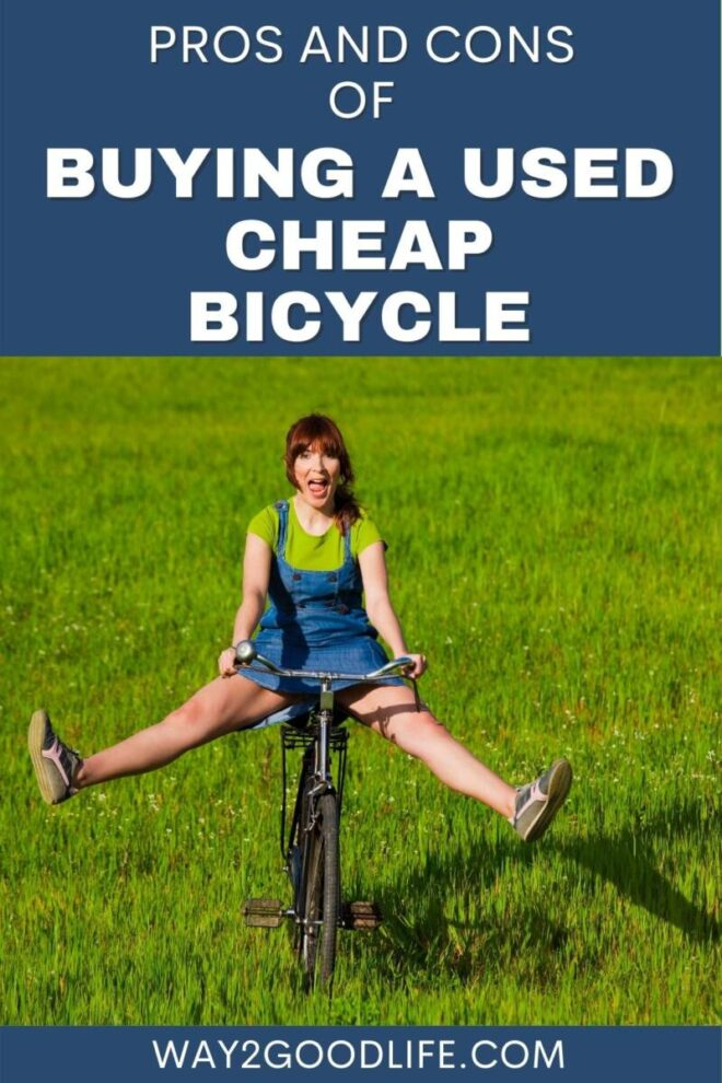 Pros and cons of buying a used cheap bicycle
