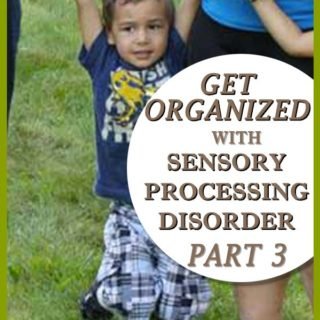Get organize with a sensory Processing disorder - Part 3