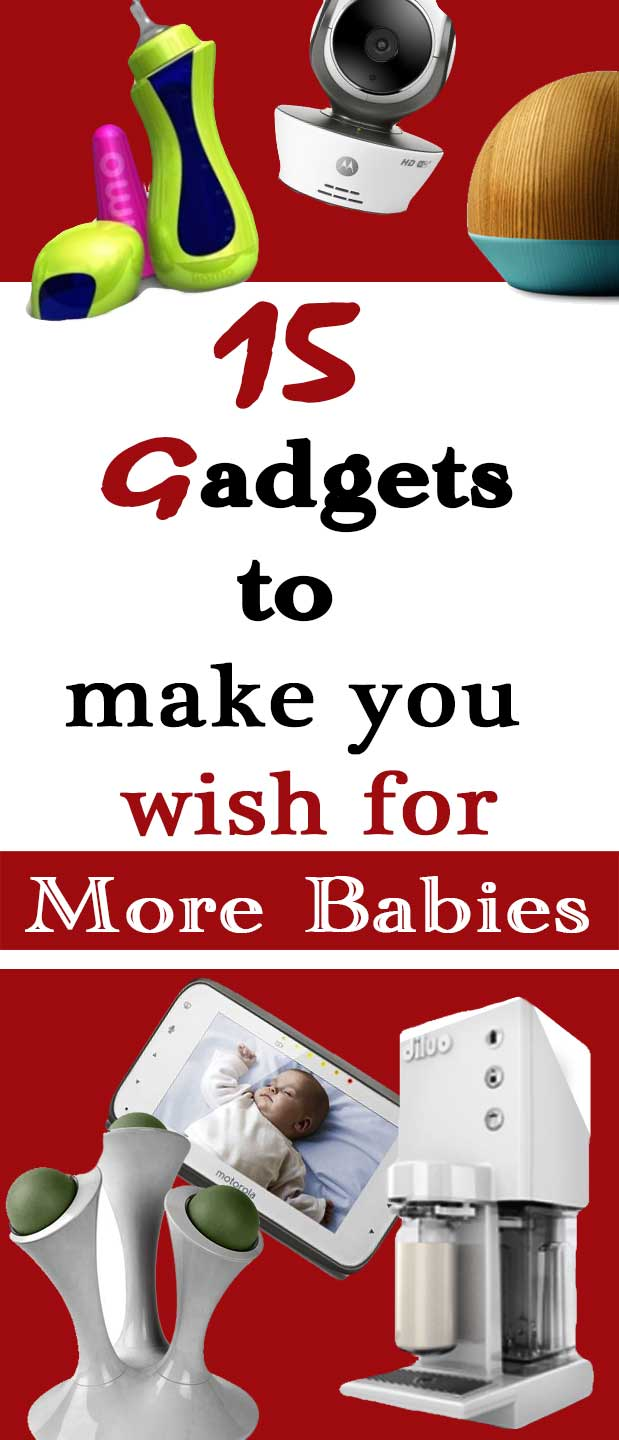 15 gadgets to make you wish for more babies
