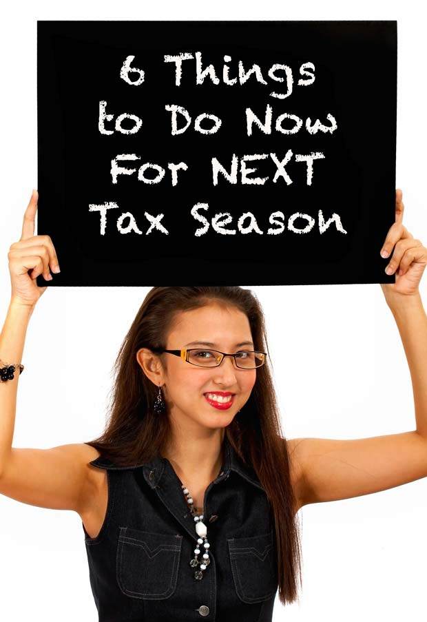 6 things to do now for the next tax season