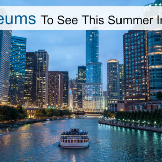 Summer Fun At 10 Museums in Illinois