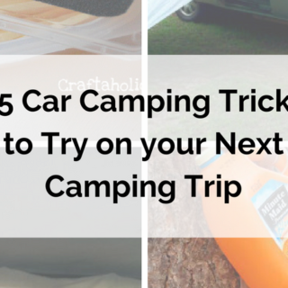 25 Car Camping Tricks to Try on your Next Camping Trip #camping #FamilyFun #Way2GoodLife #summer