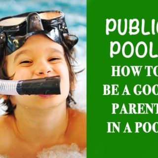 Tips on how to be a a good public pool parent? #summer #FamilyFun #Way2GoodLife