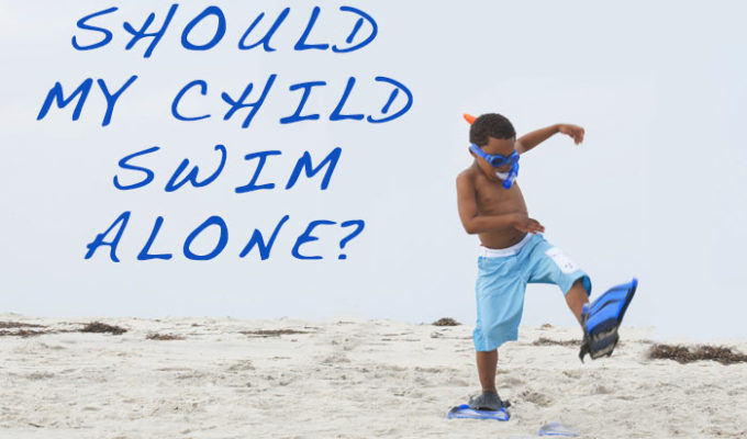 Should my Child Swim Alone? Follow these rules to make your decision #Summer #Swimming #Way2GoodLife #FamilyFun