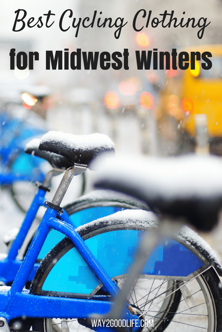Check out our Best Cycling Clothing for Midwest Winters list!  This list will help you be prepared for your favorite exercise no matter the weather!