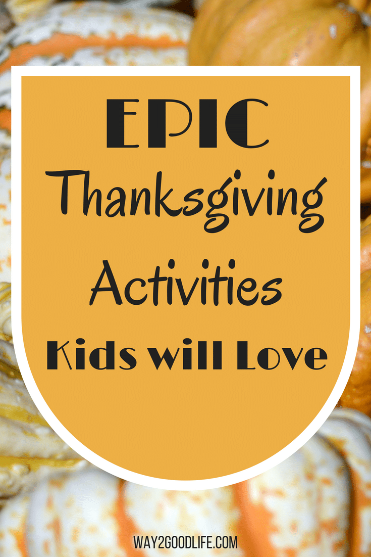 Check out our Top Thanksgiving Activities that your kids will love enjoying during your special holiday meal! Keep kids busy and have fun with easy home decor! #Thanksgivingactivities #ThanksgivingCrafts #Way2GoodLife #ThanksgivingFun