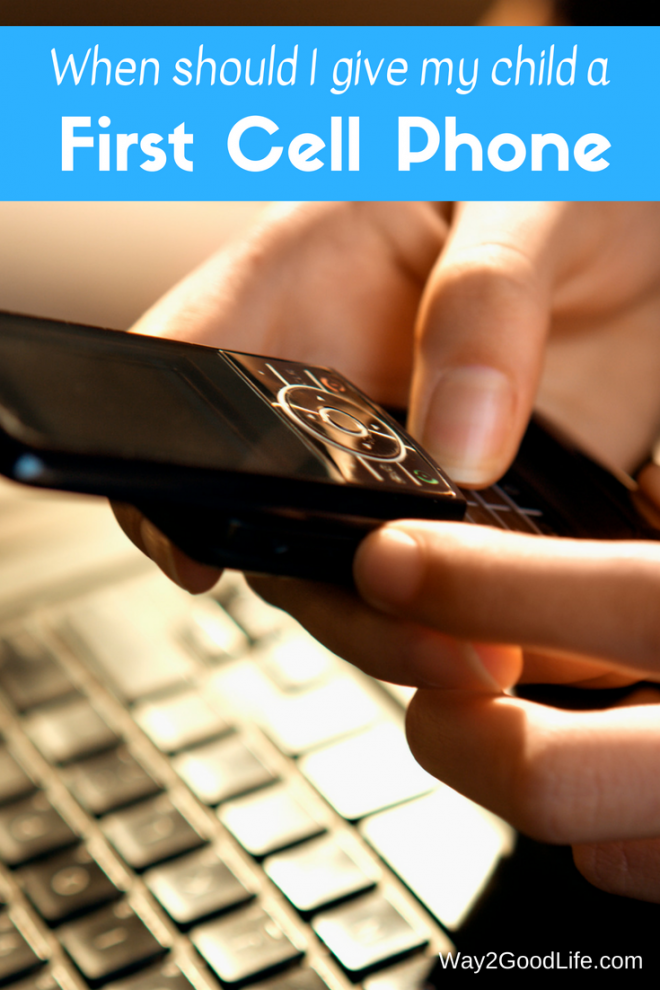 Parenting is tough and we have answers for one of the big questions! When to give your child a first cell phone! Check out our thoughts and make that choice for your child soon! #teen #parenting #motherhood #Way2GoodLife