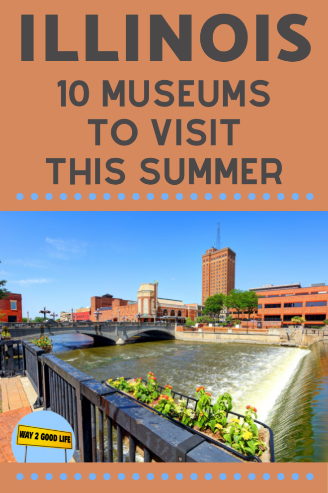 Illinois - 10 museums to visit this summer