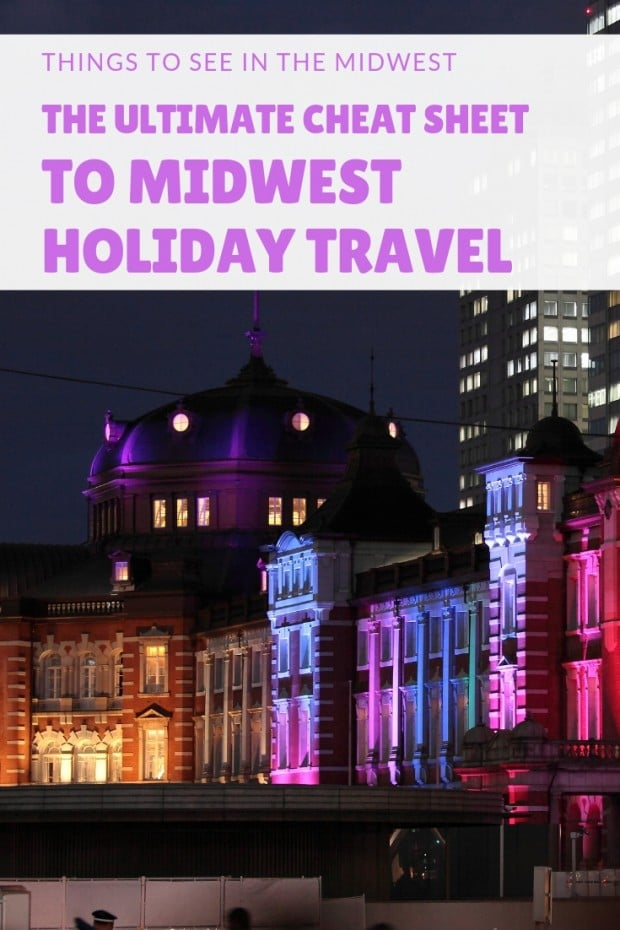 Midwest has a lot to offer to tourists for the holidays! Once you discover your options, you will be planning your family holiday vacations in no time. Get your notebook and let's get started! This is your The Ultimate Cheat Sheet to Midwest Holiday Travel - things to see in the Midwest #midwest #holidaytraditions #christmastips #Way2GoodLife