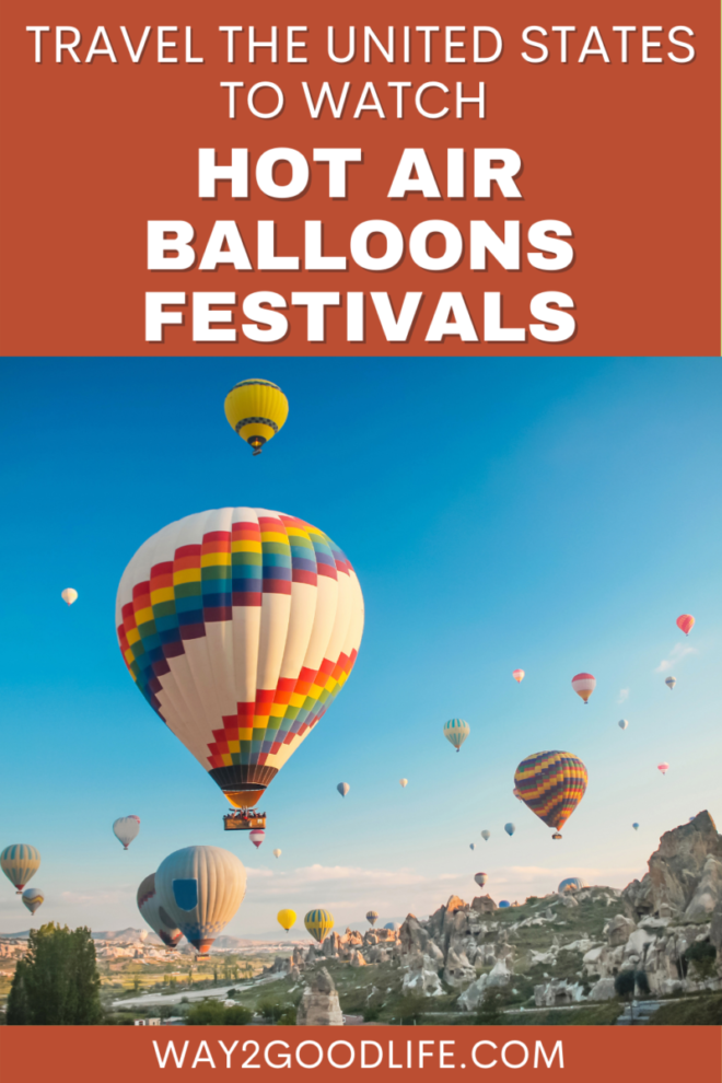 Travel the United States to watch hot air balloons festivals